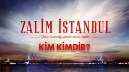 Zalim İstanbul dizisinde kim kimdir?