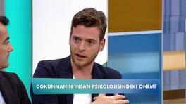 Metin Hara, dokunmanın insan psikolojisindeki önemine değindi!
