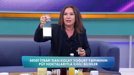 Sedef İybar'dan kolay yoğurt yapmanın püf noktası!