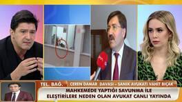 Ceren Damar davasında savunması ile eleştiri oklarının hedefi olan avukat tartışmalara yanıt verdi!