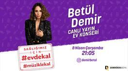 Betül Demir, sevilen şarkılarıyla  #EvdeKal #MüzikleKal çağrısı yapacak!