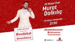Murat Dalkılıç canlı yayında hayranlarıyla buluşacak!