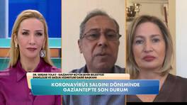 Gaziantep'te koronavirüs salgınında son durum ne?