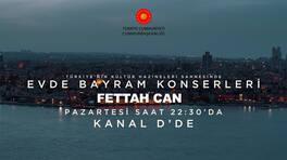 Evde Bayram Konserleri: Fettah Can