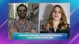 Tuğba Keskin'le Sor Ona: Gökhan Türkmen