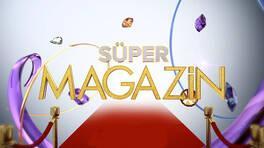 Süper Magazin salı akşamları Kanal D'de!