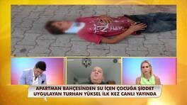 10 yaşındaki çocuğu darp eden, Turhan Yüksel Neler Oluyor Hayatta'ya konuştu!