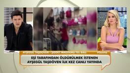 Eşi tarafından öldürülmek istenen Ayşegül Taşdöven ilk kez canlı yayında!