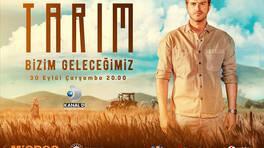 """Kanal D ekranında TV'de ilk kez çok özel bir belgesel: """"Tarım Bizim Geleceğimiz"""""""