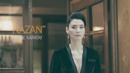 Bir Annenin Günahı dizisinde Nazan (Nefise Karatay) kimdir?