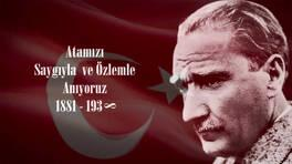 Mustafa Kemal Atatürk'ü özlemle anıyoruz!
