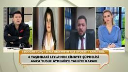 Avukat Erdoğan Tunç, Leyla'nın cinayet şüphelisi olan amcanın tahliye kararı hakkında çarpıcı detaylar paylaştı!