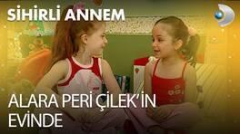 Alara Peri Çilek'in evinde!