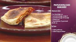 Gelinim Mutfakta - Patlıcanlı Sac Semseği Tarifi