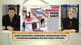 Darp iddiasının ardından tutuklanan Fatih Uygun'un akrabası ilk kez canlı yayında olayın detaylarını anlattı!