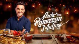 Arda'nın Ramazan Mutfağı 57. Bölüm Özeti / 17 Nisan 2021 Cumartesi