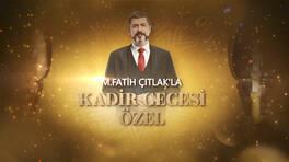 M. Fatih Çıtlak'la Kadir Gecesi Özel Yayını Kanal D'de ekrana geliyor!