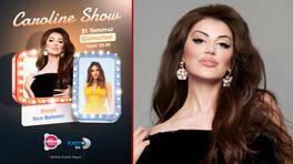 Caroline Show'a bu hafta Esra Balamir konuk oluyor!