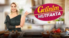 """""""Gelinim Mutfakta"""" bu hafta Songül Karlı'ın sunumuyla ekrana gelecek!"""