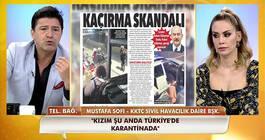 Karantinadan kızını kaçırdığı iddia edilen Mustafa Sofi, Kanal D'ye konuştu!