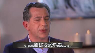 """Deniz Bayramoğlu'nun """"Ahu Gözlerini Sevdiğim"""" Performansı"""