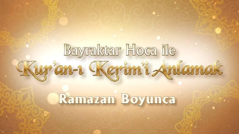 Bayraktar Hoca ile Kur'an'ı Kerim'i Anlamak